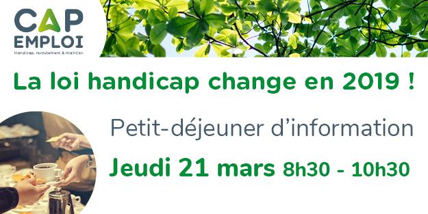 La LOI HANDICAP change en 2019 ! Petit-déjeuner Cap emploi le 21 mars